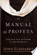 Libro de El Manual Del Profeta / The Prophet S Manual