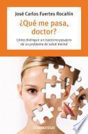 Libro de ¿qué Me Pasa, Doctor?