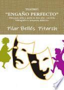 Libro de Teatro:  EngaÑo Perfecto