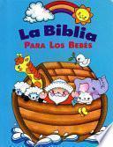 Libro de La Biblia Para Los Bebes (baby Bible Storybook   Spanish)