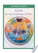 Libro de Rumi. Un Viaje A La Embriaguez Del Amor
