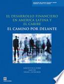 Libro de El Desarrollo Financiero En America Latina Y El Caribe El Camino Por Delante