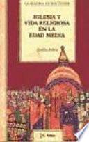Libro de Iglesia Y Vida Religiosa En La Edad Media