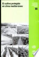 Libro de El Cultivo Protegido En Clima Mediterráneo