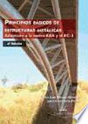 Libro de Principios BÁsicos De Estructuras MetÁlicas, Adaptado A La Nueva Eae Y Al Ec 3 2o Edicion