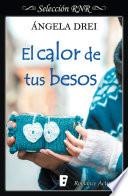 Libro de El Calor De Tus Besos (selección Rnr)