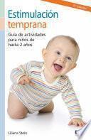 Libro de Estimulación Temprana. Guía De Actividades Para Niños De Hasta 2 Años.