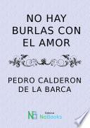 Libro de No Hay Burlas Con El Amor / There Is No Teasing With Love