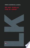 Libro de No Hay Burlas Con El Amor / There Is No Teasing With Love