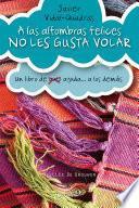 Libro de A Las Alfombras Felices No Les Gusta Volar