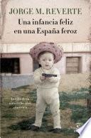 Libro de Una Infancia Feliz En Una España Feroz