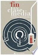 Libro de El Fin De La Clase Media