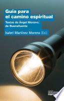 Libro de Guía Para El Camino Espiritual. Textos De Ángel Moreno, De Buenafuente