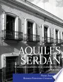 Libro de Aquiles Serdán, El Antirreeleccionismo En La Ciudad De Puebla (1909 1911)