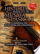 Libro de Historia Insólita De La Música Clásica I