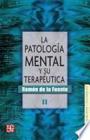 Libro de La Patología Mental Y Su Terapéutica, Ii