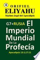 Libro de G7 + Rusia: El Imperio Mundial De La Profecía