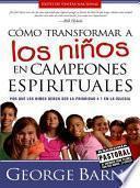 Libro de Cómo Transformar A Los Niños En Campeones Espirituales