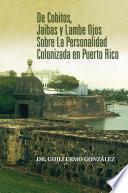 Libro de De Cobitos, Jaibas Y Lambe Ojos Sobre La Personalidad Colonizada En Puerto Rico