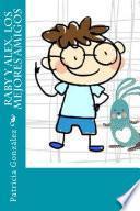 Libro de Raby Y Alex. Los Mejores Amigos