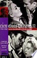 Libro de Cien Años De Cine: 1945 1960, Hacia Una Búsqueda De Los Valores