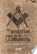 Libro de Los Misterios De La Masonería. Historia, Jerarquía, Simbología, Secretos, Masones Ilustres
