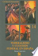 Libro de Federalismo Y Cuestión Federal En España