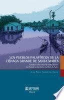 Libro de Los Pueblos Palafíticos De La Ciénaga Grande De Santa Marta