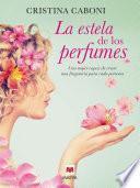 Libro de La Estela De Los Perfumes