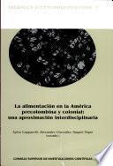 Libro de La Alimentación En La América Precolombina Y Colonial