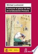 Libro de Promover El Placer De Leer En La Educación Primaria