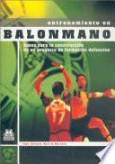 Libro de Entrenamiento En Balonmano. Bases De La Construcción De Un Proyecto De Formación Defensiva