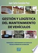 Libro de Gestión Y Logística Del Mantenimiento De Vehículos