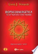 Libro de BiopsicoenergÉtica – El Ser Humano Como Medida – Vol. I (en EspaÑol)
