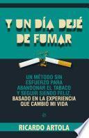 Libro de Y Un Día Dejé De Fumar