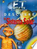Libro de E.t. El Extraterrestre Descubre El Sistema Solar/ E.t. The Extra Terrestrial Discovers The Solar System