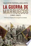 Libro de La Guerra De Marruecos (1907 – 1927)