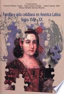 Libro de Familia Y Vida Cotidiana En América Latina, Siglos Xviii Xx