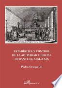 Libro de Estadística Y Control De La Actividad Judicial Durante El Siglo Xix