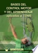 Libro de Bases Del Control Motor Y Del Aprendizaje Aplicadas Al Tenis