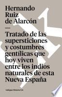 Libro de Tratado De Las Supersticiones Y Costumbres Gentílicas Que Hoy Viven Entre Los Indios Naturales De Esta Nueva España