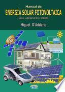 Libro de Manual De EnergÍa Solar Fotovoltaica (usos, Aplicaciones Y Diseño)
