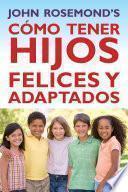 Libro de Cómo Tener Hijos Felices Y Adaptados