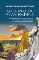 Libro de Los últimos Días De Las Reinas.