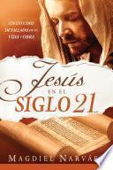 Libro de Jesús En El Siglo 21 / Jesus In The 21st Century