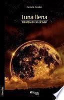 Libro de Luna Llena. Cabalgando Sin Riendas