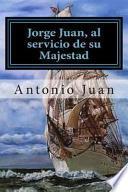 Libro de Jorge Juan, Al Servicio De Su Majestad