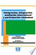Libro de Inmigración, Integración, Mediación Intercultural Y Participación Ciudadana
