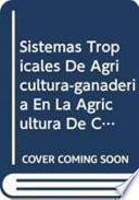 Libro de Sistemas Tropicales De Agricultura Ganaderia En La Agricultura De Conservacion: La Experiencia En Brazil