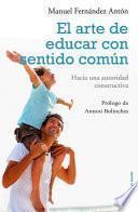 Libro de El Arte De Educar Con Sentido Común